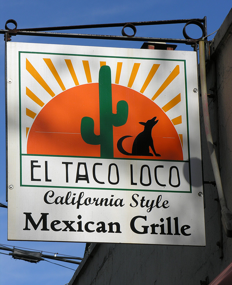 El Taco Loco - Great signage doesn't have to be flush with a business. Use decorative hardware to hang signage where drivers can see your business from the road.